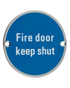 Stainless Steel Circular Fire Door Keep Shut Sign 76mm