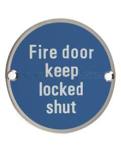 Stainless Steel Circular Fire Door Keep Locked Shut Sign 76mm